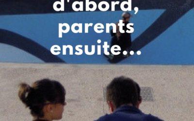 Partenaires d'abord, parents ensuite…