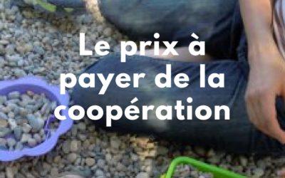 Le prix à payer de la coopération