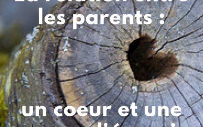 La relation entre les parents : un cœur et une source d'énergie pour la famille