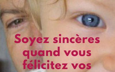 Soyez sincère quand vous complimentez vos enfants !